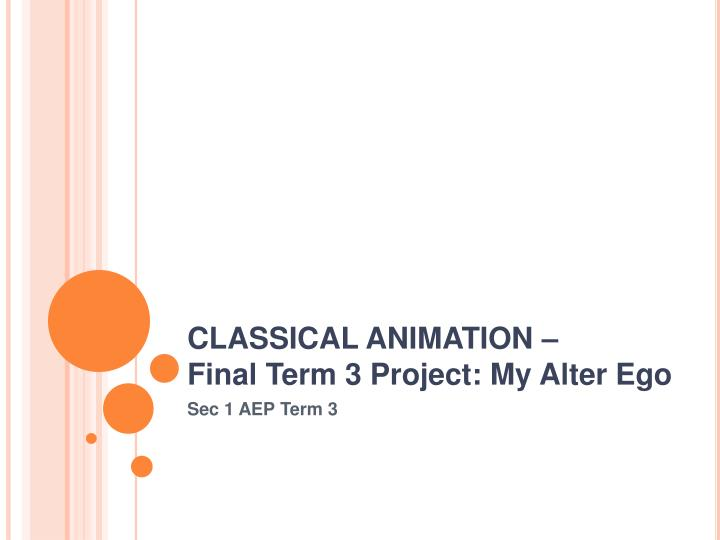 Classical animation final term 3 project my alter ego