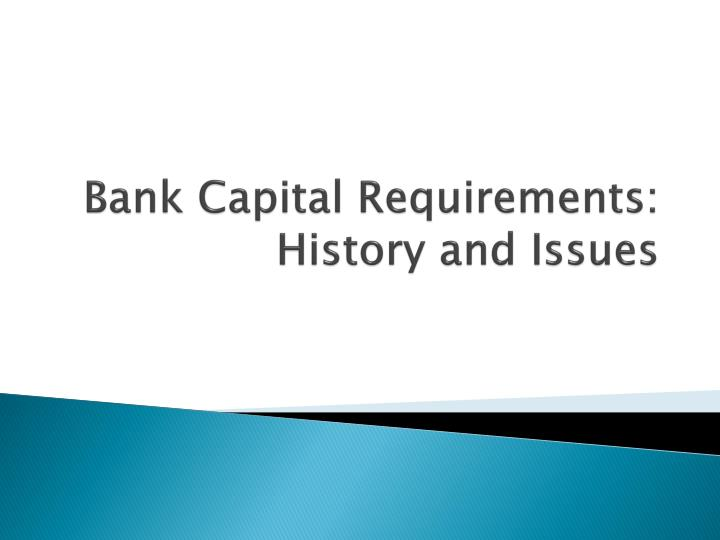 bank capital requirements history and issues n.