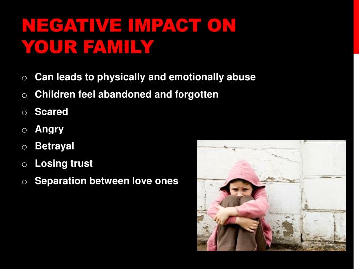 Negative impact on your family
