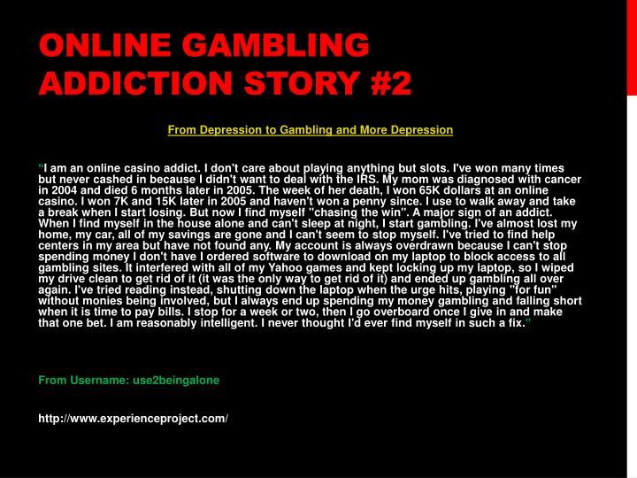 Online gambling addiction story #2