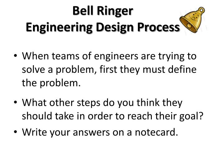 Ppt Bell Ringer Engineering Design Process Powerpoint