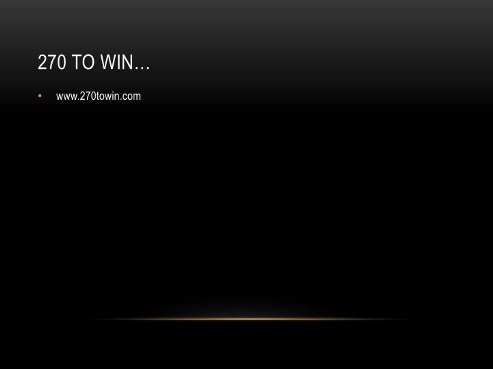 270 to Win…