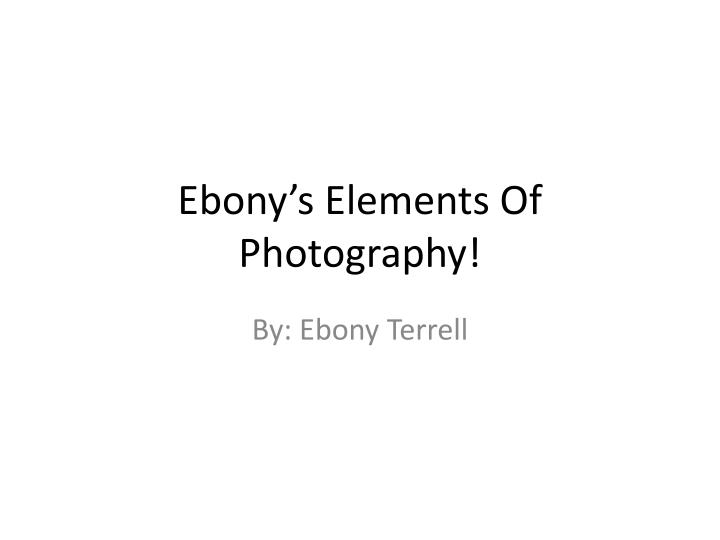 ebony s elements of photography n.