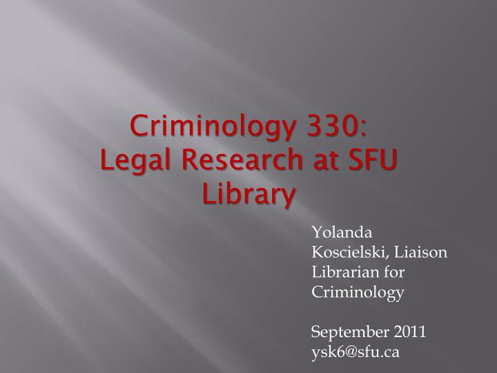 criminology 330 legal research at sfu library
