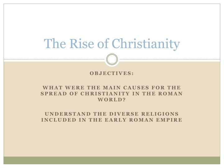 rise of christianity in the roman empire essay Genel the rise of christianity in the roman empire essay, get help with your essay, do your homework images.