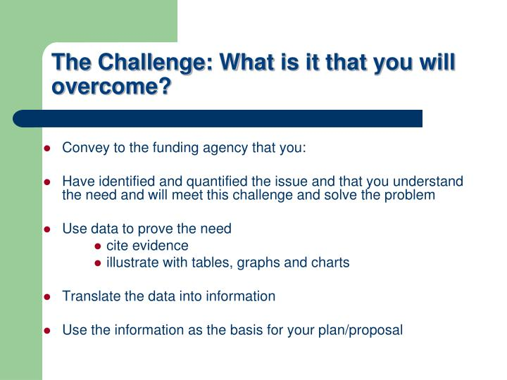 The Challenge: What is it that you will overcome?