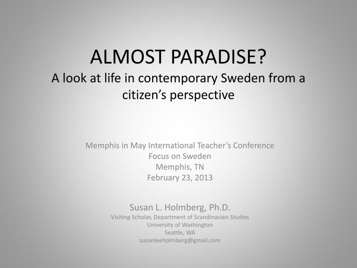 almost paradise a look at life in contemporary sweden from a citizen s perspective