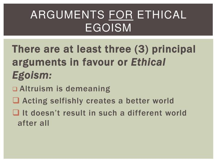 divine command vs ethical egoism Fundamental approaches to analyzing ethics & moral actions  divine command theory virtue ethics each orientation is discussed further below egoism this is a link to a article on egoism from the internet encyclopedia of philosophy  this is a link to a video describing ethical egoism.