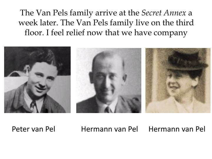 The Van Pels family arrive at the