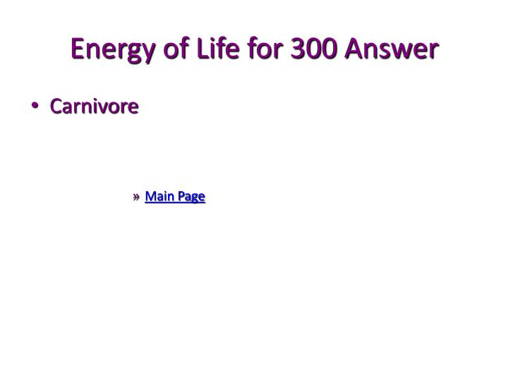 Energy of Life for 300 Answer