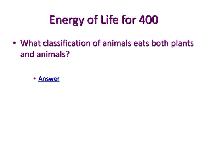Energy of Life for 400