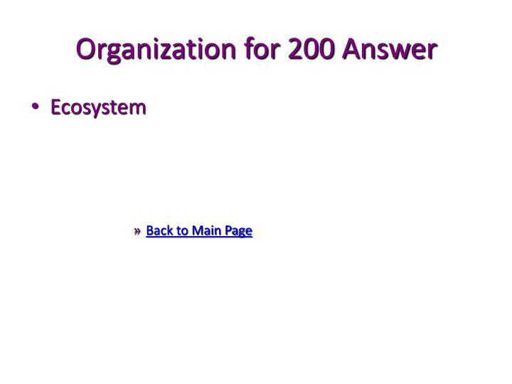 Organization for 200 Answer