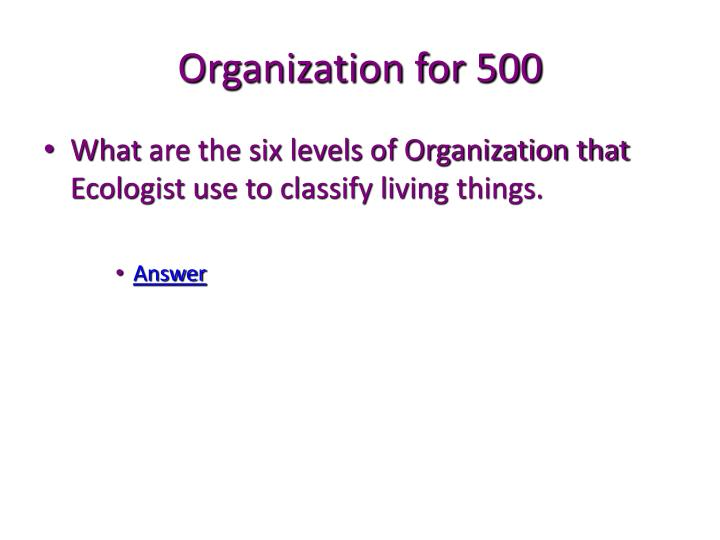 Organization for 500