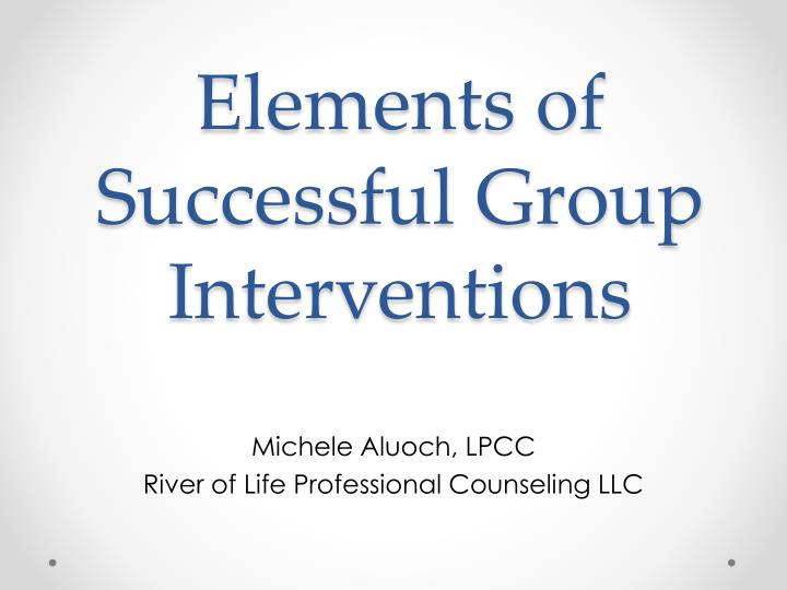 elements of successful group interventions n.