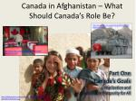 canada in afghanistan what should canada s role be