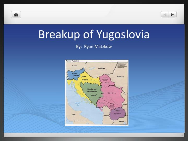Breakup of yugoslovia