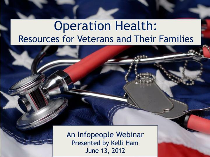 Operation health resources for veterans and their families