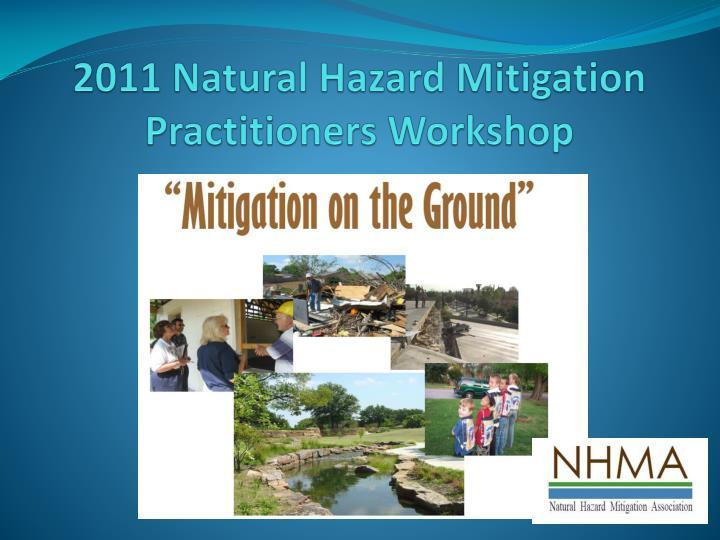 2011 Natural Hazard Mitigation Practitioners Workshop