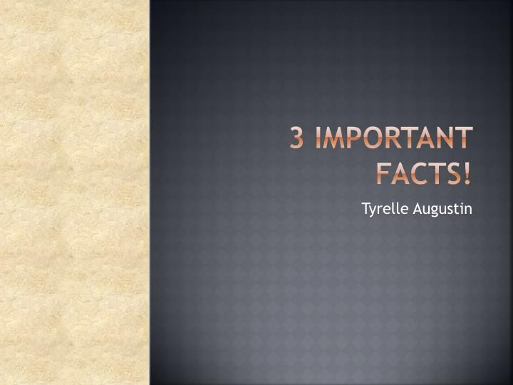 3 important facts n.