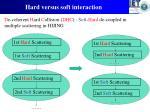 hard versus soft interaction