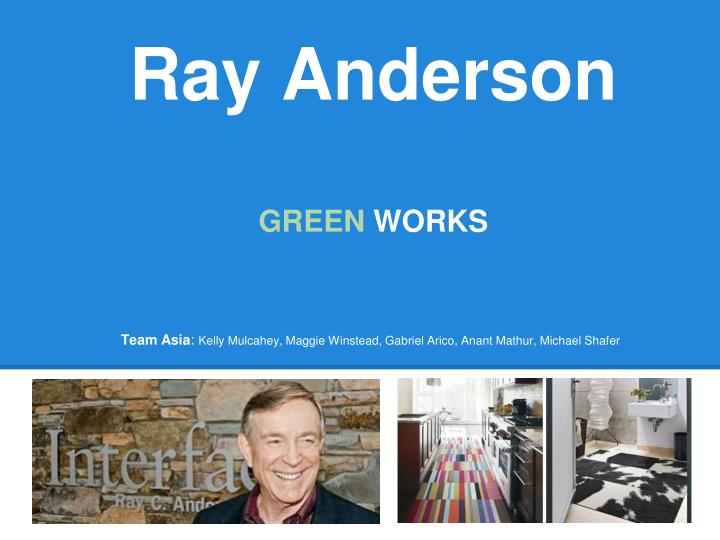 ray anderson green works