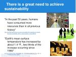 there is a great need to achieve sustainability