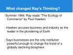 what changed ray s thinking
