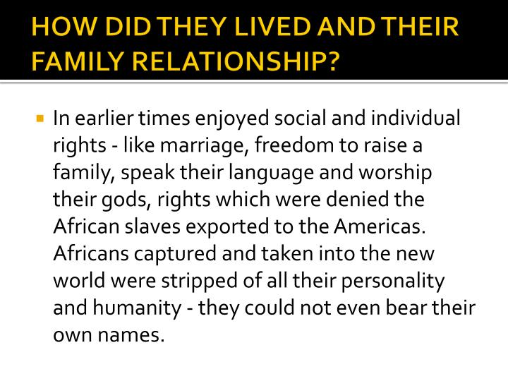 HOW DID THEY LIVED AND THEIR FAMILY RELATIONSHIP?