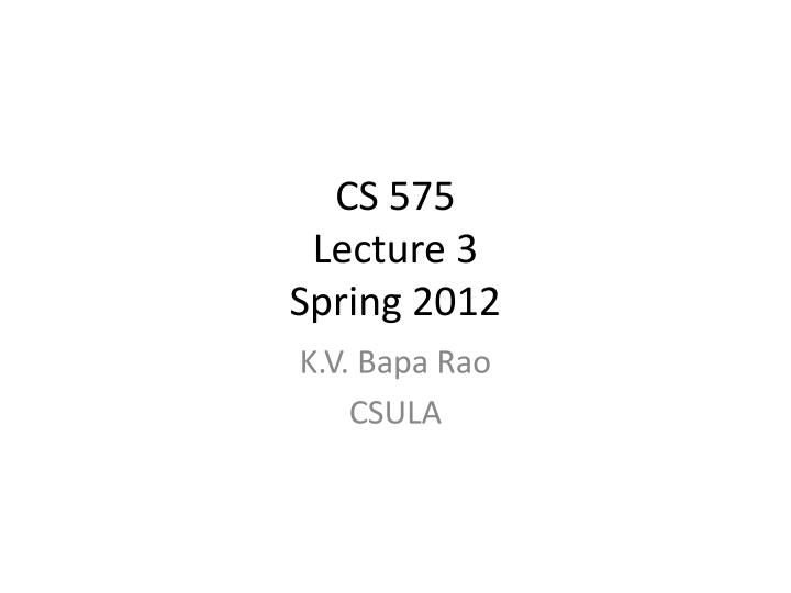 cs 575 lecture 3 spring 2012