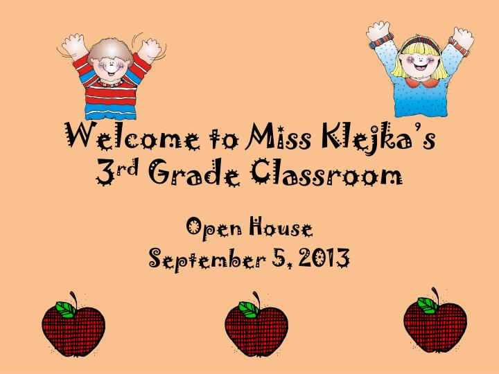 Welcome to miss klejka s 3 rd grade classroom