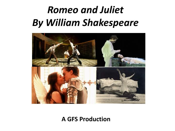 the role of the feud between the capulets and the montagues in william shakespeares play romeo and j Romeo + juliet romeo + juliet is a film based on the well-known play written by william shakespeare, romeo and juliet it was directed by baz luhrmann and is set in verona, a city in italy.