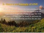 2 jesus is our example of love