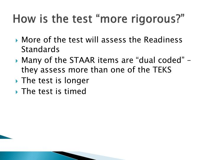 "How is the test ""more rigorous?"""