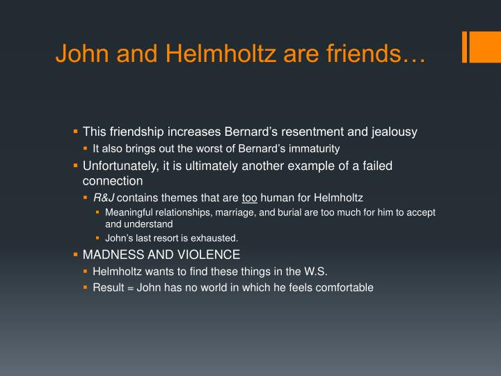 John and Helmholtz are friends…