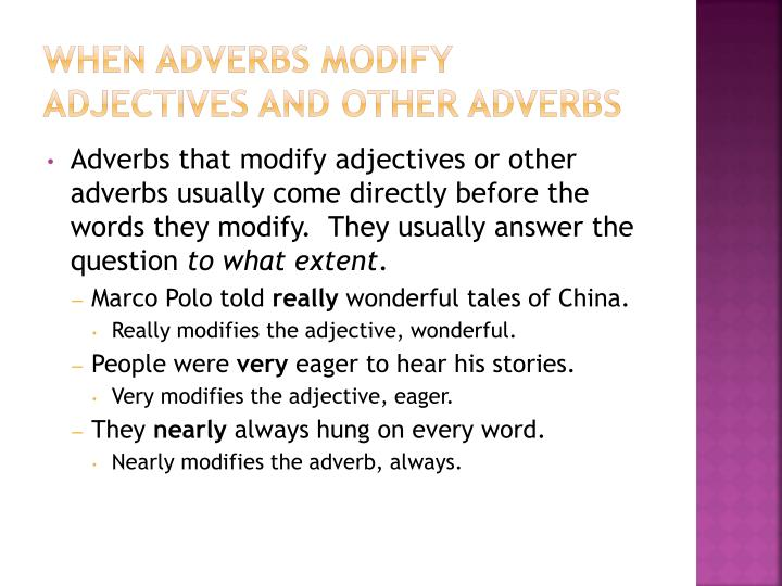 When Adverbs Modify Adjectives and Other Adverbs