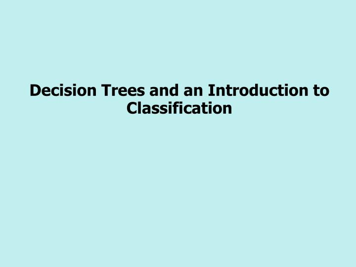 decision trees and an introduction to classification n.