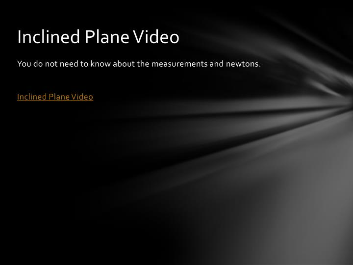 Inclined Plane Video