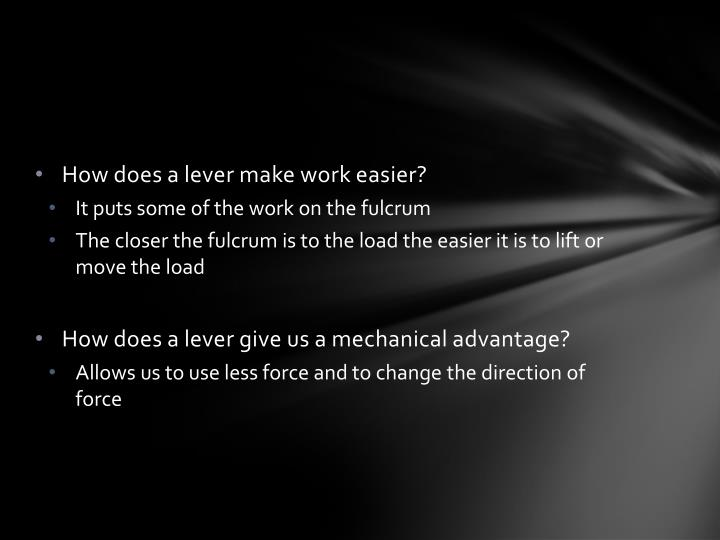How does a lever make work easier?