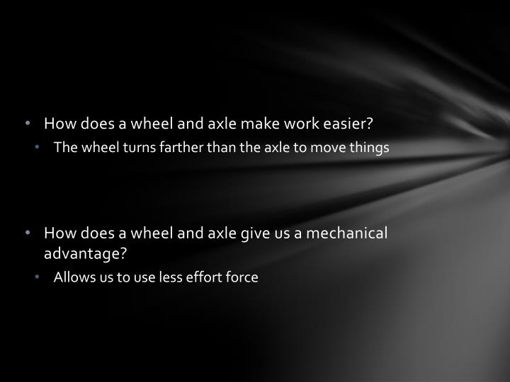 How does a wheel and axle make work easier?