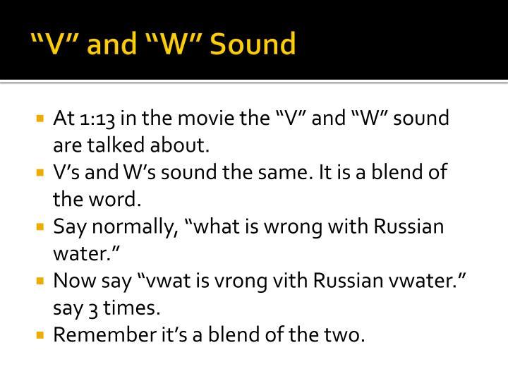 """V"" and ""W"" Sound"