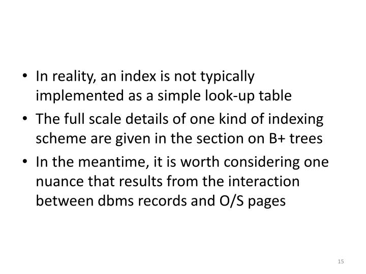 In reality, an index is not typically implemented as a simple look-up table