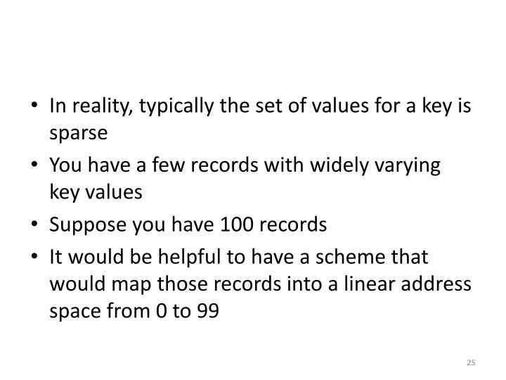 In reality, typically the set of values for a key is sparse