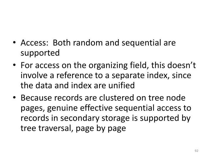 Access:  Both random and sequential are supported