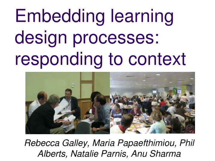 embedding learning design processes responding to context n.