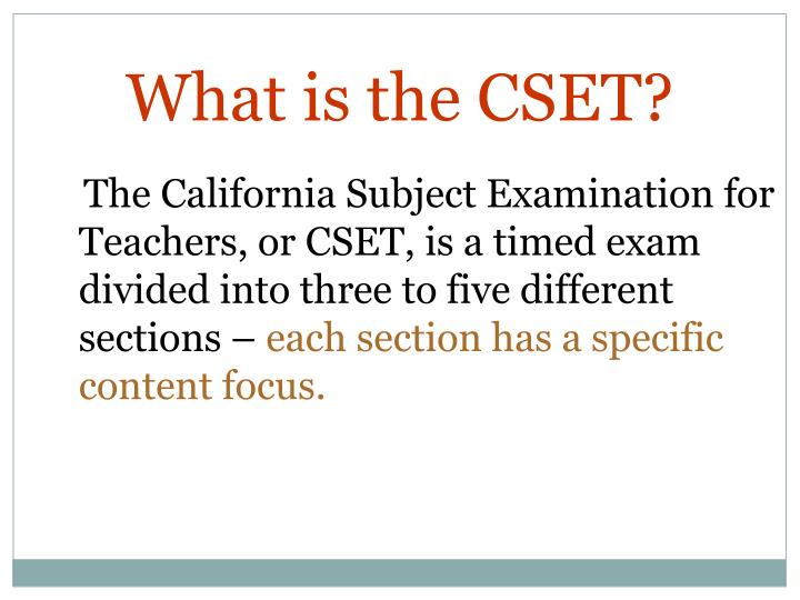 What is the CSET?