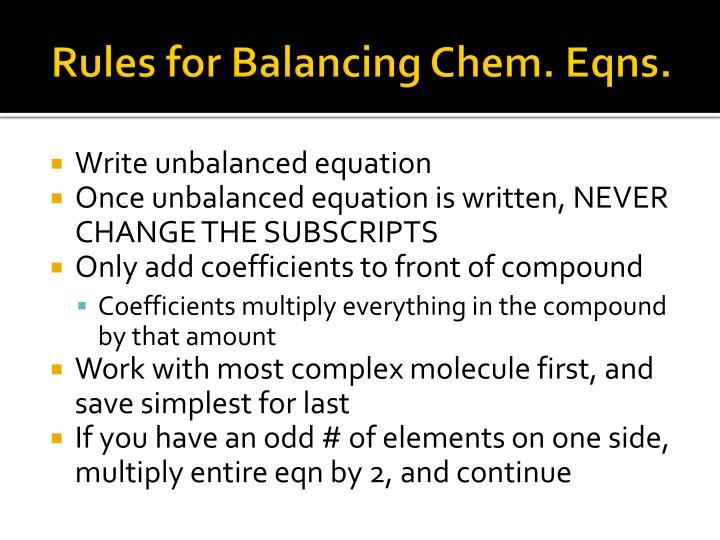 Rules for Balancing Chem. Eqns.