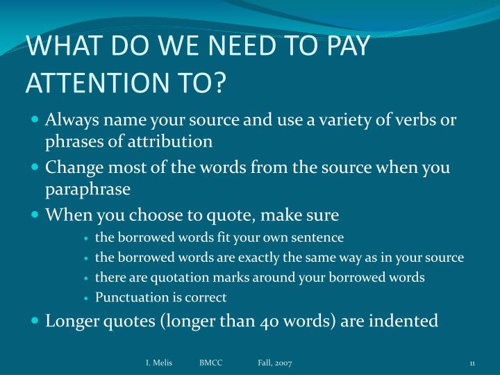 WHAT DO WE NEED TO PAY ATTENTION TO?