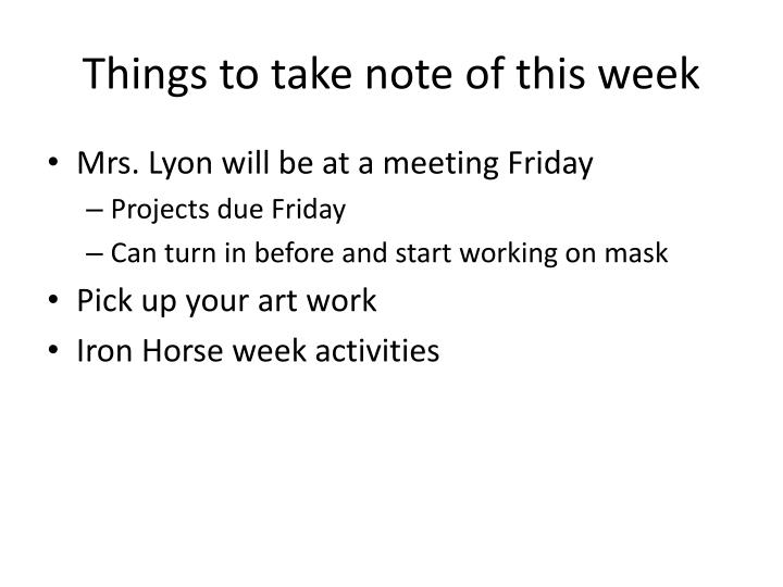 Things to take note of this week