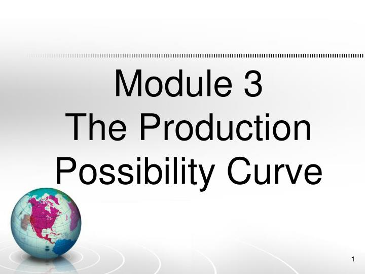 module 3 the production possibility curve n.