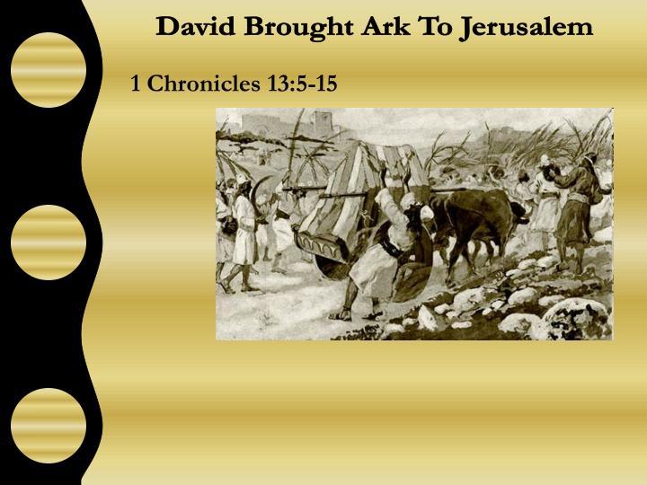 David Brought Ark To Jerusalem